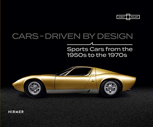 Cars - Driven by Design: Sports Cars from the 1950s to 1970s