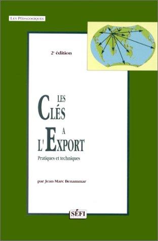 LES CLES A L'EXPORT. Pratiques et techniques, 2ème édition par Jean-Marc Bennammar