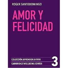 Amor y Felicidad: La ciencia de las relaciones exitosas (Aprender a Vivir nº 3) (Spanish Edition)