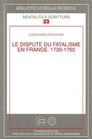 La dispute du fatalisme en France 1730-1760
