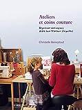 Ateliers et coins couture : Organiser son espace dédié aux travaux d'aiguilles...