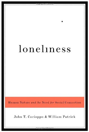 Loneliness: Human Nature and the Need for Social Connection por John T. Cacioppo