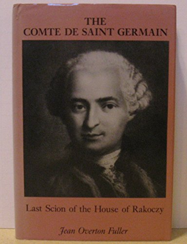 The Comte De Saint-Germain: Last Scion of the House of Rakoczy by Jean Overton Fuller (1988-07-28)