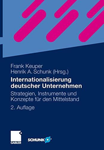 Internationalisierung deutscher Unternehmen: Strategien, Instrumente und Konzepte für den Mittelstand