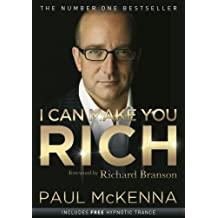 I Can Make You Rich by Paul McKenna (2008-08-01)