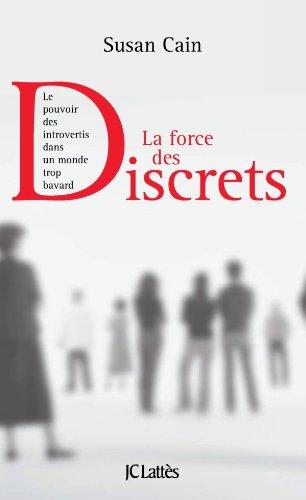La force des discrets (Essais et documents)