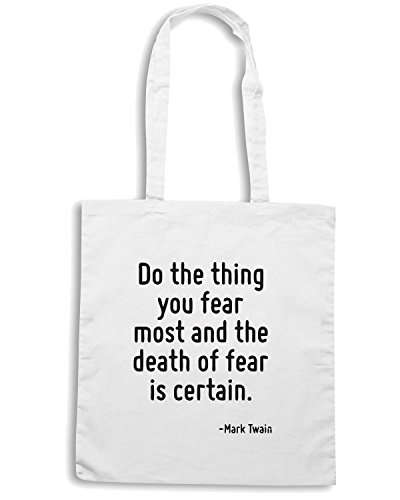 T-Shirtshock - Borsa Shopping CIT0061 Do the thing you fear most and the death of fear is certain. Bianco