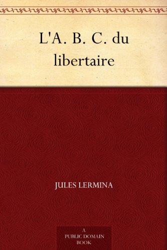 Couverture du livre L'A. B. C. du libertaire