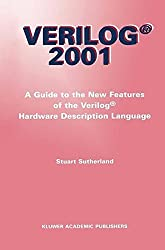 Verilog _ 2001: A Guide to the New Features of the Verilog?? Hardware Description Language (The Springer International Series in Engineering and Computer Science) by Stuart Sutherland (2002-01-15)