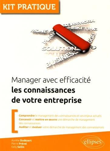 Manager avec Efficacité Les Connaissances de votre Entreprise PDF Books