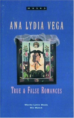 True and False Romances (Masks) by Ana Lydia Vega (15-Aug-1994) Paperback