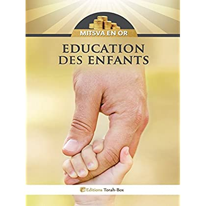 Education des Enfants : Mitsva en Or
