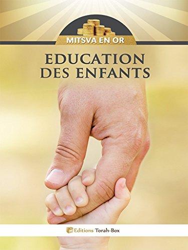Education des Enfants : Mitsva en Or