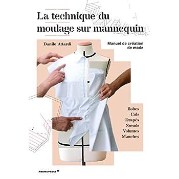 La technique du moulage sur mannequin - Manuel de création de mode