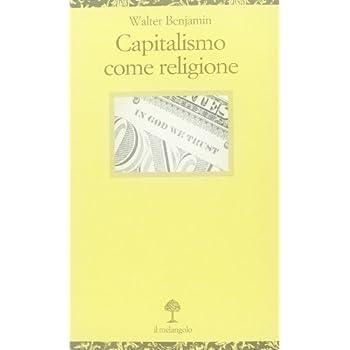 Capitalismo Come Religione. Testo Tedesco A Fronte