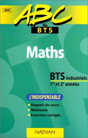 Maths, BTS industriels 1re et 2e année. L'Indispensable