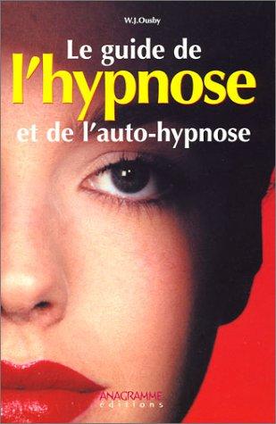 Le guide de l'hypnose et de l'auto-hypnose par W-J Ousby