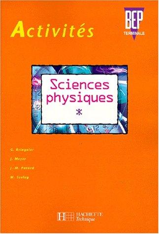 Activités, sciences physiques, tome 2, BEP, terminale. Elève par Bringuier, Meyer, Patard