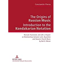 The Origins of Russian Music: Introduction to the Kondakarian Notation