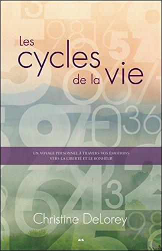 Les cycles de la vie - Un voyage personnel à travers vos émotions par Christine DeLorey
