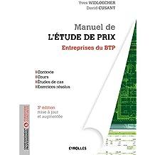 Manuel de l'étude de prix: Entreprises du BTP.  Contexte - Cours - Etudes de cas - Exercices résolus
