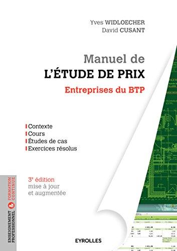 Manuel de l'tude de prix: Entreprises du BTP.  Contexte - Cours - Etudes de cas - Exercices rsolus