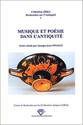 Musique et poesie dans l'antiquite (actes du colloque de clermont-ferrand 1997)