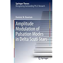 Amplitude Modulation of Pulsation Modes in Delta Scuti Stars (Springer Theses)