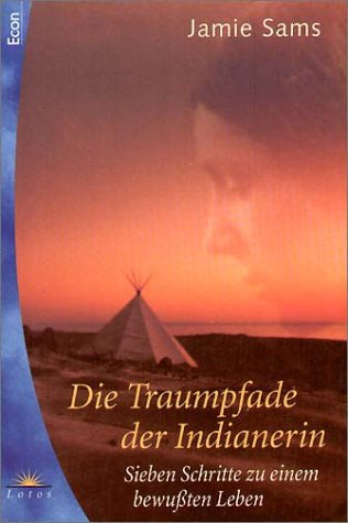 Die Traumpfade der Indianerin