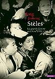 Stèles. La Grande Famine en Chine (1958-1961)