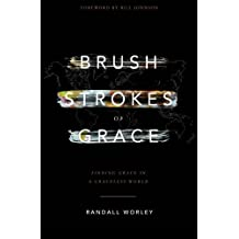 Brush Strokes of Grace: Finding Grace In A Graceless World