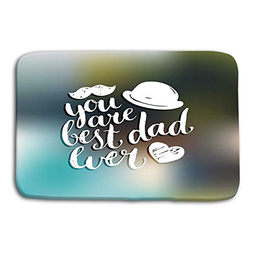 980 uiyp Kitchen Floor Bath Entrance Door Mats Rug You Best dad Ever Background Calligraphy Happy Fathers Day Greeting Card Festive Poster etc Electric Non Slip Bathroom Mats 23.6