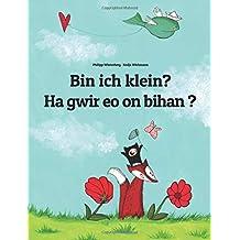 Bin ich klein? Bihan on?: Kinderbuch Deutsch-Bretonisch (zweisprachig/bilingual)