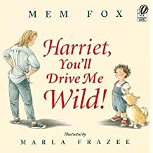 By Fox, Mem ( Author ) [ Harriet, You'll Drive Me Wild! By May-2003 Paperback