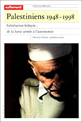 Palestiniens, 1948-1998 : Génération fedayin, de la lutte armée à l'autonomie