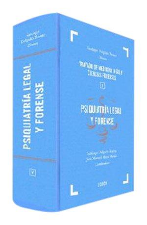Tratado de Medicina Legal y Ciencias Forenses: Psiquiatría legal y forense: Tomo V: 5