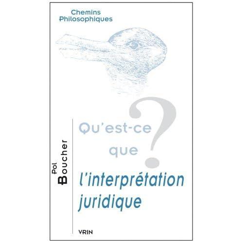 Qu'est-Ce Que L'Interpretation Juridique? (Thema) by Pol Boucher (2013-09-11)