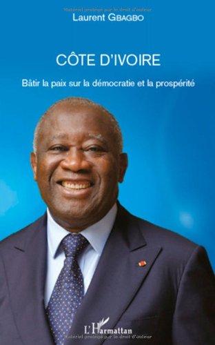 Cote d'Ivoire Batir la Paix Sur la Democratie et la Prosperite