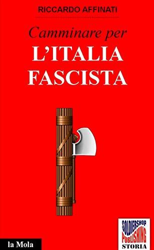 Bitorrent Descargar Camminare per l'Italia fascista (Storia Vol. 35) Formato PDF
