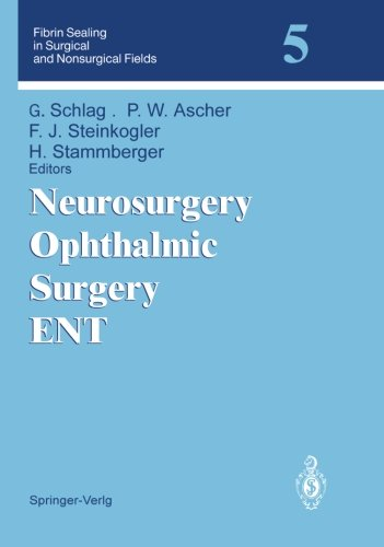 Fibrin Sealing in Surgical and Nonsurgical Fields: Volume 5: Neurosurgery, Ophthalmic Surgery, Ent (V. 5) (Hals Schlag)