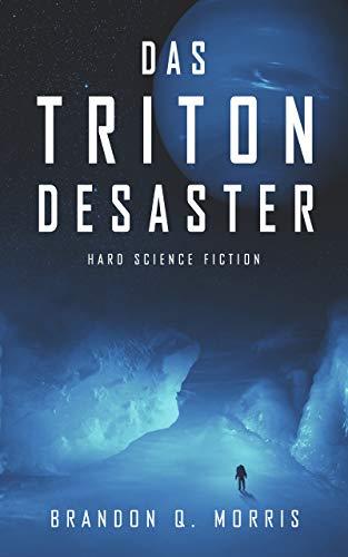 Das Triton-Desaster: Hard Science