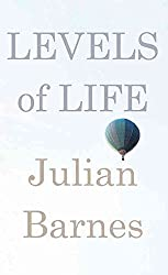 [(Levels of Life)] [By (author) Julian Barnes] published on (February, 2014)