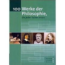 100 Werke der Philosophie, die jeder haben muss