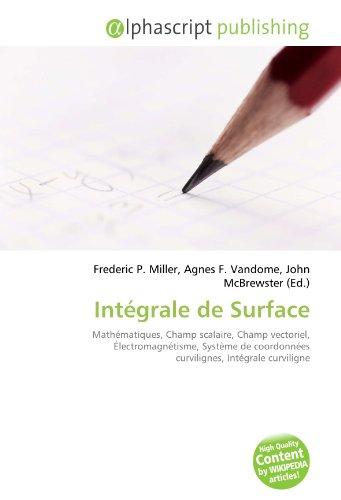 Intégrale de Surface: Mathématiques, Champ scalaire, Champ vectoriel, Électromagnétisme, Système de coordonnées curvilignes, Intégrale curviligne