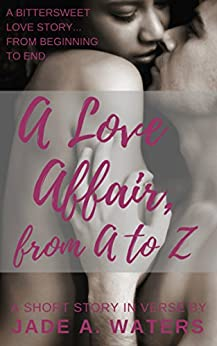 A Love Affair, From A to Z by [Waters, Jade A.]
