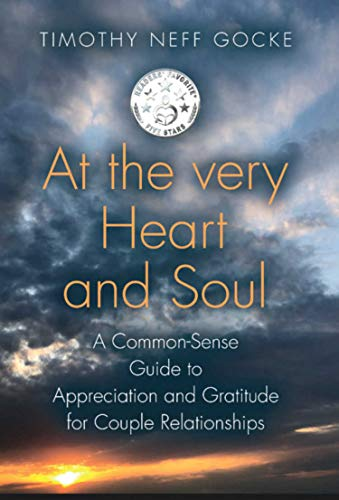 At the Very Heart and Soul: A Common-Sense Guide to Appreciation and Gratitude for Couple Relationships (English Edition)