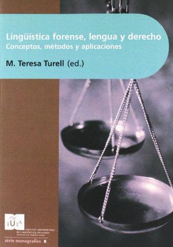 Lingüística Forense, Lengua Y Derecho: Conceptos Métodos Y Aplicaciones (IULA (UPF))