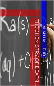 The Chemistry of  Death (English Edition) von [Hall PhD, Alan]