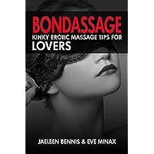 Bondassage: Kinky Erotic Massage Tips for Lovers (English Edition)