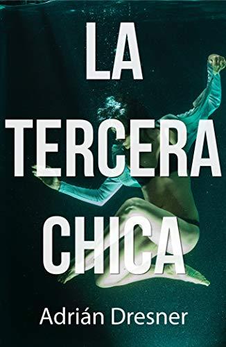 LA TERCERA CHICA (Spanish Edition)